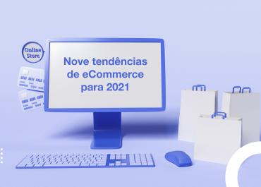 Nove tendências de eCommerce para 2021